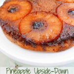 Pineapple Upside-Down Cake on a white plate